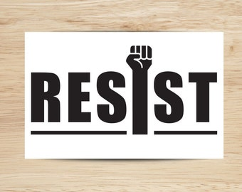 Resist -Vinyl Sticker - Car decal - Laptop decal