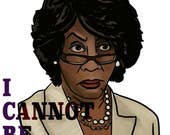 Maxine Waters, I Cannot Be Intimidated  Feminist Activism stickers, protest art