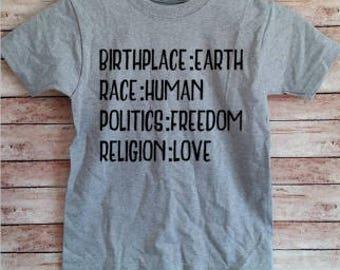 Birthplace:earth Race human Politics freedom Religion love toddler kid shirt