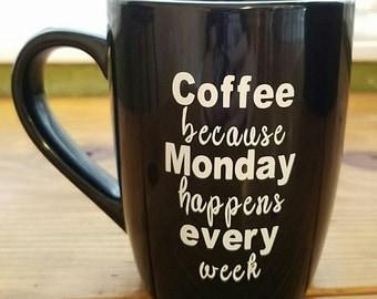 Funny Coffee Mug - 12oz (Monday)