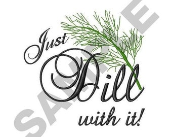 Just Dill With It - Machine Embroidery Design