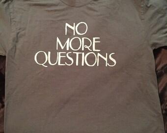 No More Questions
