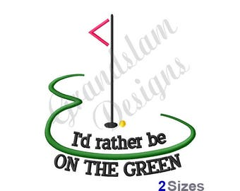 I'd Rather Be On The Green - Machine Embroidery Design