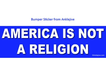 AMERICA Is Not A Religion - Progressive, Liberal Bumper Sticker