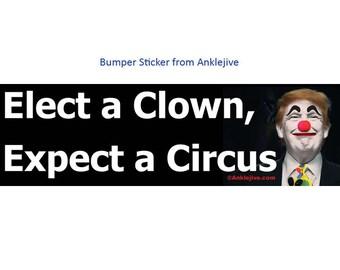 Elect a Clown, Expect a Circus - Anti-GOP Anti-Trump UV-Coated Laptop/Window/Bumper Sticker