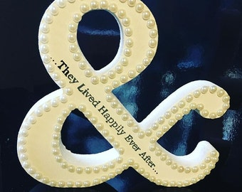 Freestanding Ampersand- And They Lived Happily Ever After