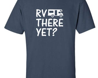 RV There Yet Camping Unisex Tshirt