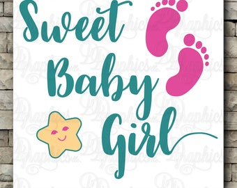 Sweet Baby Girl/ SVG File/ Jpg Dxf Png/Digital Files