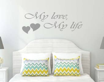 Wall Decal - My love, My life