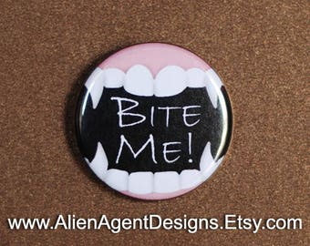 Fanged Mouth - Bite Me! - Pinback Button Badge