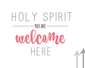 Holy Spirit You Are Welcome Here Print