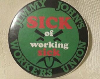 Jimmy John's Sick of Working Union Pin