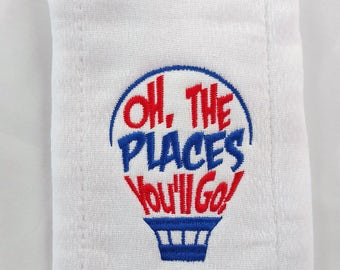 Oh the Places You'll Go, Dr. Seuss inspired, Embroidered Burp cloth