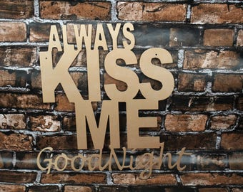 "Perfect for the bedroom wll decor is this beautiful ""Always Kiss ME Goodnight"" metal word art"