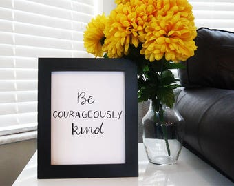 Be Courageously Kind Print