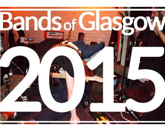 Bands of Glasgow 2015