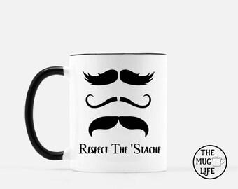 Father's day mug, mug for dad, respect the 'stache, Funny Coffee mug, quote mug, gift for him, coffee lover gift, mustache mug