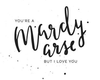 Mardy but I love you | A6 Postcard Print