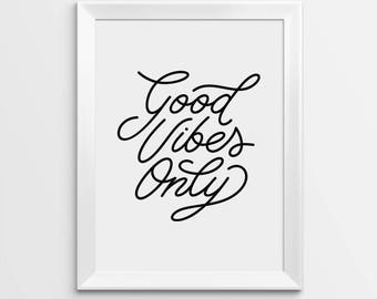 Good Vibes Only, Good Vibes Quote, Black Print, Good Vibes Printable, Black And White Art, Good Vibes Art, Positive Vibes print