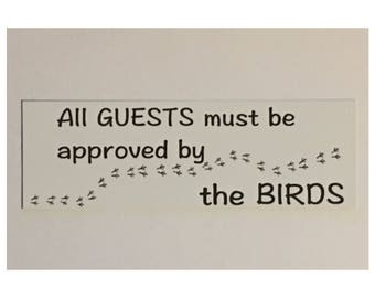 Bird's Sign - All Guests Must Be Approved By The Bird Cage Birdy Pet Parrot