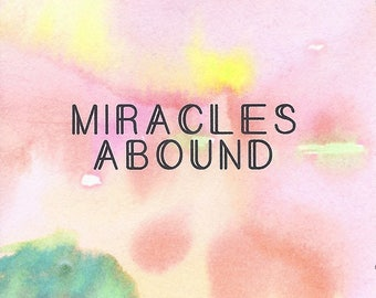 Miracles Abound - 3x3 Original Mini Watercolor Painting