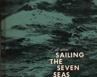 All About Sailing the Seven Seas - Ruth Brindze - 1962 - Vintage Kids Book