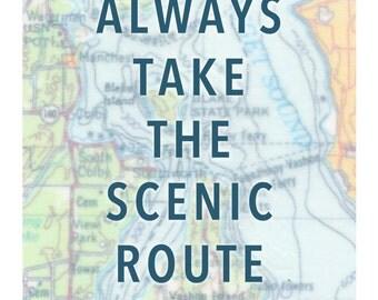Always Take the Scenic Route Print // Map Art // Travel Print // Wanderlust // Home Print // Love Print // Map Print