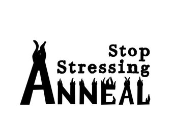 Stop Stressing ANNEAL - Decal
