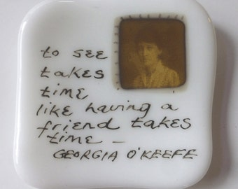 Small fused glass plate with Georgia O'Keeffe quote