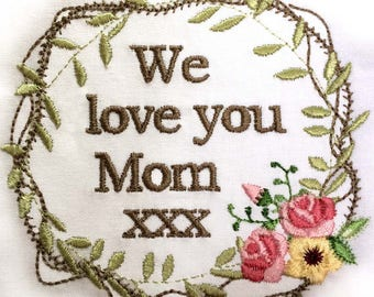 WE LOVE YOU   Mom/Mum     in 3 Sizes .  Machine embroidery designs