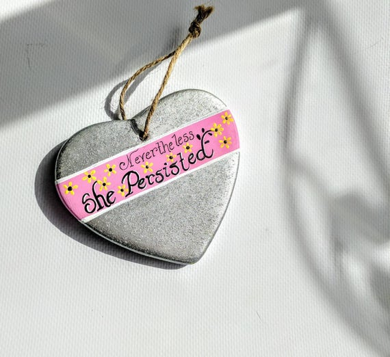 Nevertheless She Persisted heart ornament