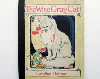 Vintage 1920 The Wise Gray Cat Illustrated  Child's Story  Book by Caroline Hofman, Illustrated by Rachael Robinson Elmer, Volland Book
