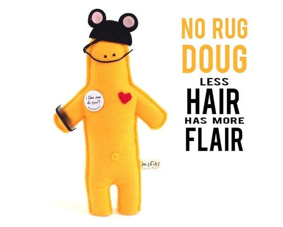"The Mefits No Rug Doug ""Less hair, has more flare"""