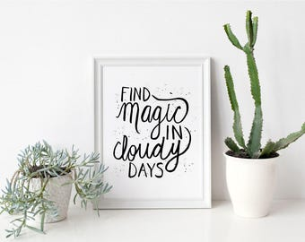 Printable Art Print Magic in Cloudy Days Motivational Quote Hand Lettered Instant Download Digital Cloud Art Print Encouragement Gift