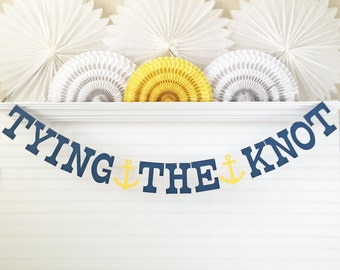 Tying the Knot Banner - 5 inch Letters with Anchor - Nautical Bridal Shower Banner Bridal Shower Decor Banner Wedding Shower Anchor Banner
