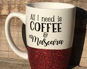 All I need is Coffee and Mascara Red GlitterCup
