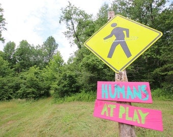 Humans at Play - PLayFuL aRT SiGNS from the RAGGEDedge - Handmade Revolution