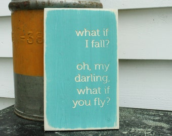 What if I fall What if you fly Rustic Wooden Sign with Carved Lettering - 8x12 Shabby Chic Handpainted Carved Engraved Rustic Wooden Sign