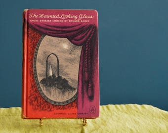 First Edition Edward Gorey's The Haunted Looking Glass - Looking Glass Library #9