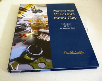 Working With Precious Metal Clay by Tim McCreight spiral bound hardcover book