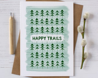 Happy Trails Card | Travel Card | Leaving Card | Bon Voyage Card | Backpacking Card | Hiking Card | Camping Card | Trail Card | Woodland