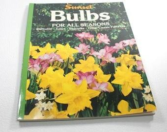 Vintage Gardening Book, Sunset Bulbs for All Seasons, 1995