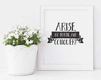 Instructional Bathroom Print — Arise, Go Forth, and Conquer! — 8x10 Digital Download