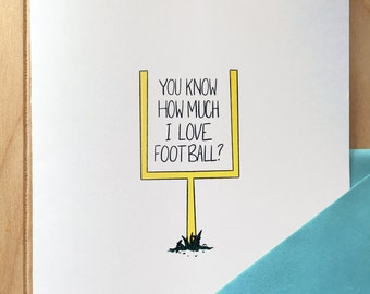 I Love You More Than Football - Greeting Card