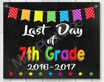 Last Day of 7th Grade Chalkboard sign, Instant Download, Last Day of School, Back to school sign 8x10 printable, Grad sign, class of 2017