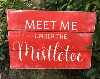 Christmas Sign Christmas Rustic Wood Sign Holiday Sign Meet Me under the Mistletoe Sign Holiday Decor Mistletoe Sign Rustic Decor