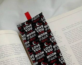 LOVE YOU to the MOON and back Bookmark / Fabric Bookmark / Mom / Dad / Teacher Appreciation  / Bookmark