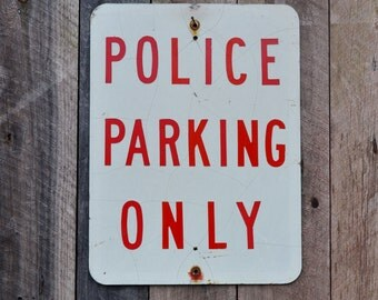 Vintage POLICE PARKING ONLY Metal Road Sign Red White Cop Sheriff State Trooper Law Enforcement Industrial Garage Man Boy's Room Decoration