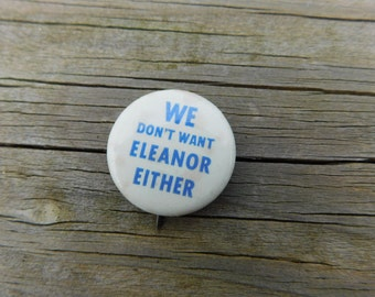 Original 1940 Anti FDR Franklin D Roosevelt for President Pin Pinback Button Dr28 We Dont Want Eleanor Either
