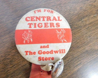 """Vintage School Spirit Football Pin Pinback Button """" I'm For Central Tigers and The Goodwill Store"""" DR33"""